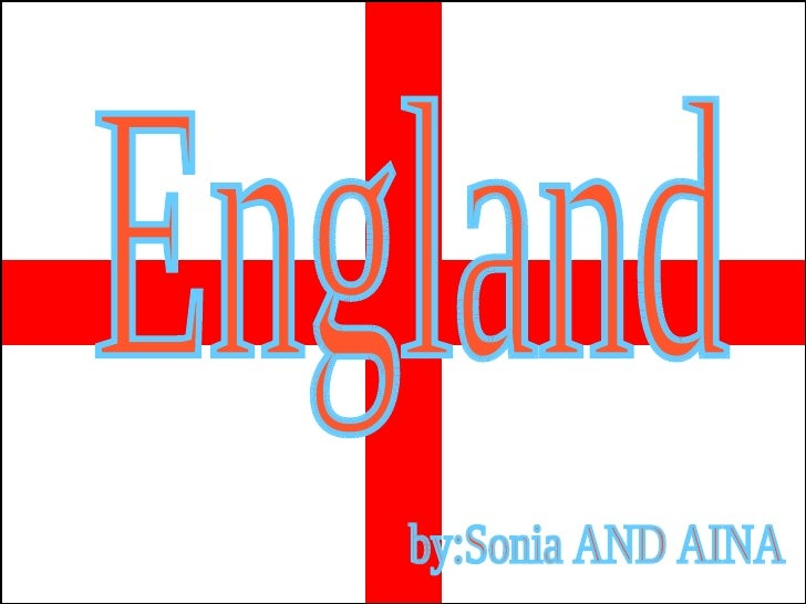 England by:Sonia AND AINA