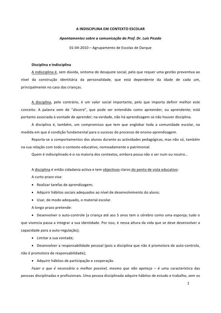A INDISCIPLINA EM CONTEXTO ESCOLAR                         Apontamentos sobre a comunicação do Prof. Dr. Luís Picado      ...