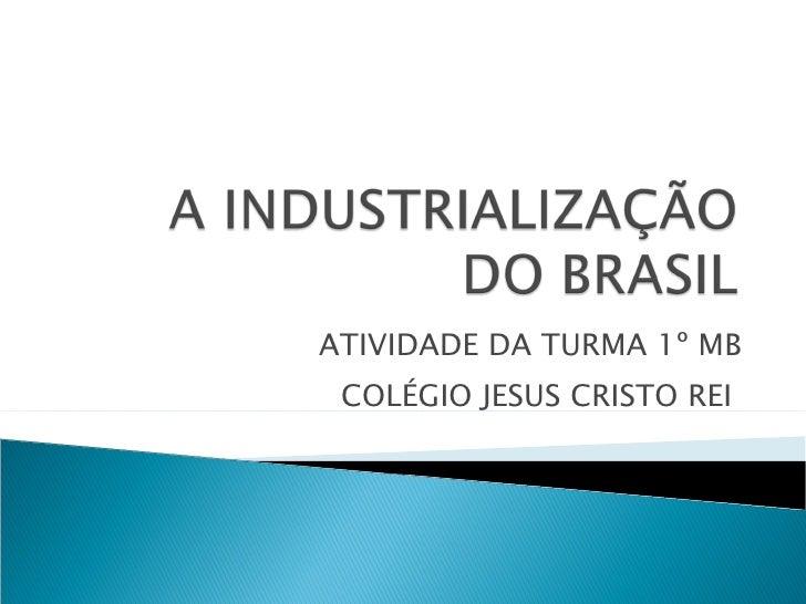 A IndustrializaçãO Do Brasil Atividade 1º Mb
