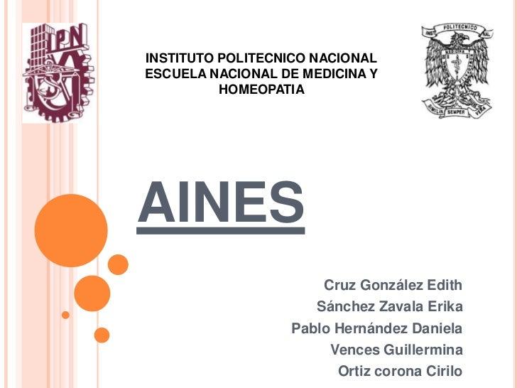INSTITUTO POLITECNICO NACIONALESCUELA NACIONAL DE MEDICINA Y          HOMEOPATIAAINES                      Cruz González E...