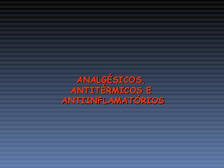 Aines(Analgésicos,antiitérmicos e antiinflamatórios