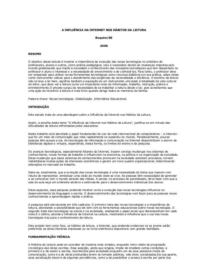 A INFLUÊNCIA DA INTERNET NOS HÁBITOS DA LEITURA Boquim/SE 2006 RESUMO O objetivo desse estudo é mostrar a importância da e...