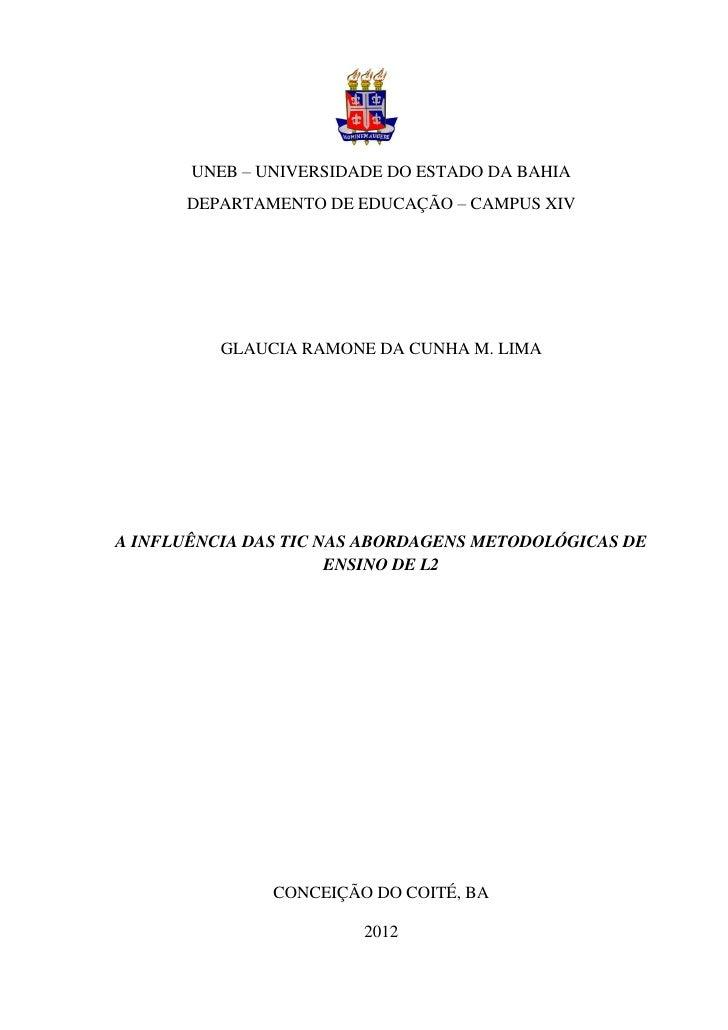 UNEB – UNIVERSIDADE DO ESTADO DA BAHIA      DEPARTAMENTO DE EDUCAÇÃO – CAMPUS XIV          GLAUCIA RAMONE DA CUNHA M. LIMA...