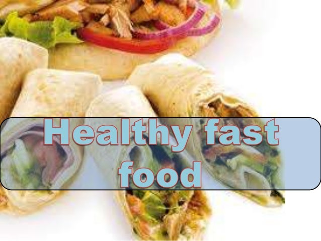 What is healthy fast food ?