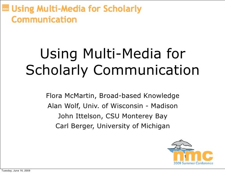 Using Multi-Media for                   Scholarly Communication                          Flora McMartin, Broad-based Knowl...