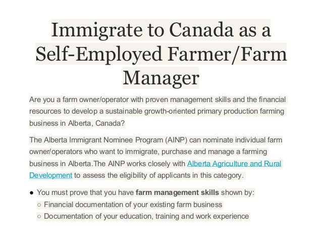Immigrate to Canada as aSelf-Employed Farmer/FarmManagerAre you a farm owner/operator with proven management skills and th...