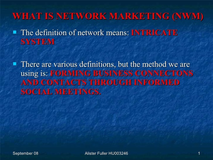 WHAT IS NETWORK MARKETING (NWM) <ul><li>The definition of network means:  INTRICATE SYSTEM </li></ul><ul><li>There are var...