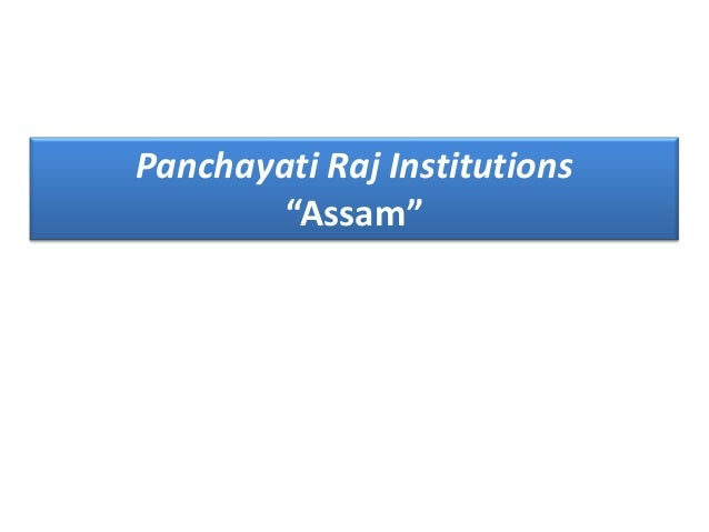 A institutional structure of panchayati raj in assam