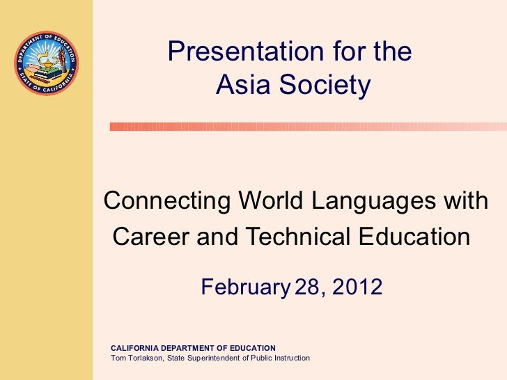 Connecting World Languages with Career and Technical Education   February   28, 2012   Presentation for the  Asia Society
