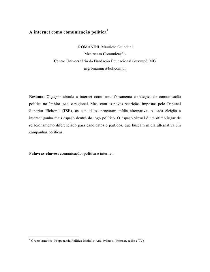 A internet como comunicação política1                                     ROMANINI, Mauricio Guindani                     ...