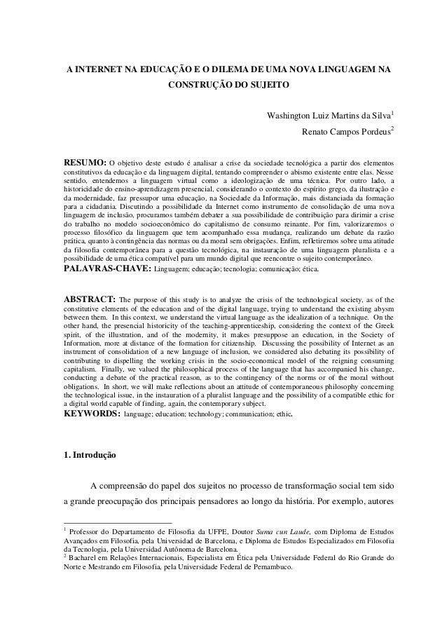 A INTERNET NA EDUCAÇÃO E O DILEMA DE UMA NOVA LINGUAGEM NACONSTRUÇÃO DO SUJEITOWashington Luiz Martins da Silva1Renato Cam...