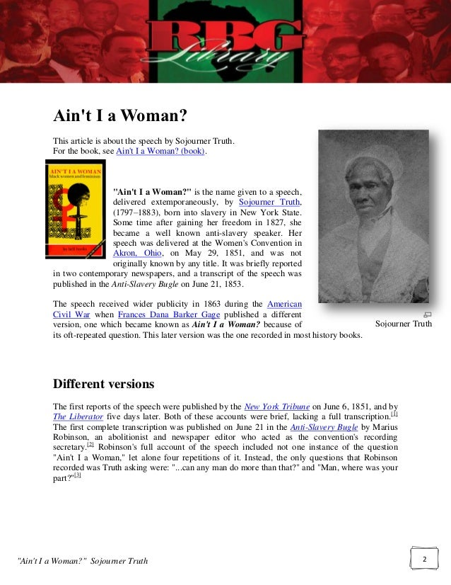 aint i a woman by sojournor The intention of this piece was to bring to light the hardships african american women faced and still had to deal with she compares the hardships that.