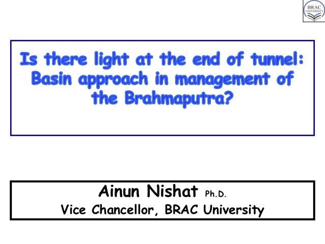Ainun Nishat  Ph.D.  Vice Chancellor, BRAC University Presentation at IWFM A  August 21, 2013