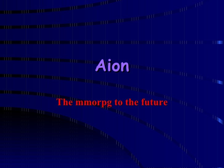 Aion The mmorpg to the future
