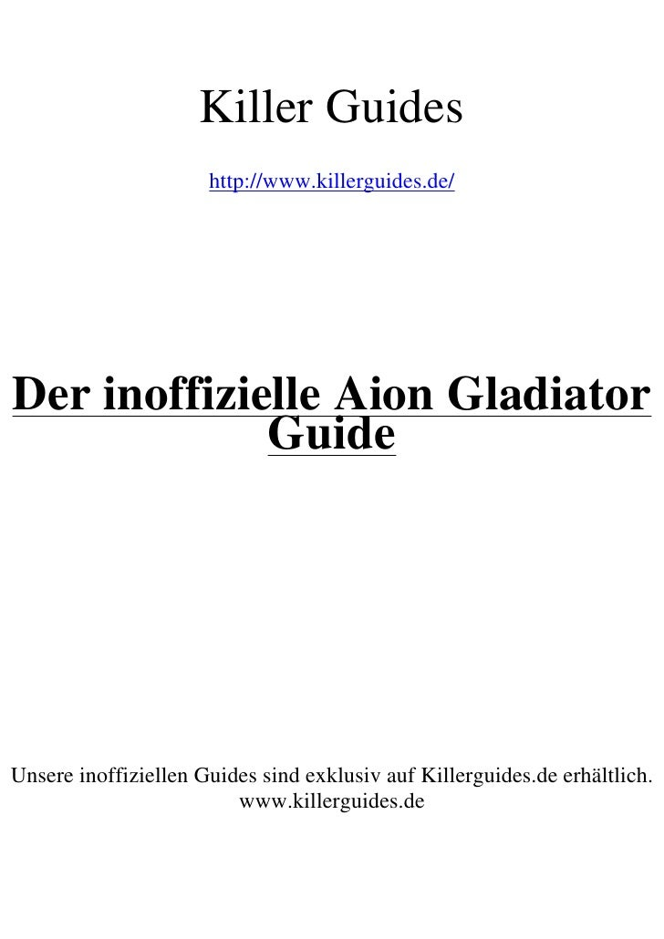 Killer Guides                      http://www.killerguides.de/Der inoffizielle Aion Gladiator             GuideUnsere inof...