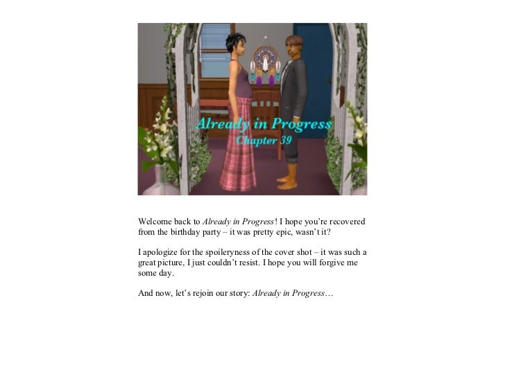 Welcome back to Already in Progress! I hope you're recoveredfrom the birthday party – it was pretty epic, wasn't it?I apol...