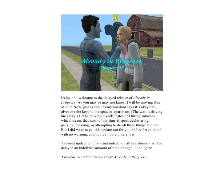 Hello, and welcome to the delayed release of Already inProgress! As you may or may not know, I will be moving AnyMinute No...