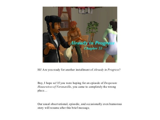 Hi! Are you ready for another installment of Already in Progress?Boy, I hope so! If you were hoping for an episode of Desp...