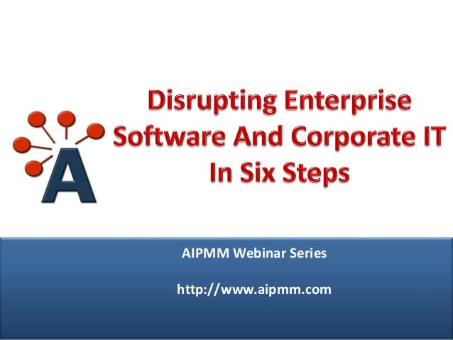 Webcast: Disrupting Enterprise Software And Corporate IT
