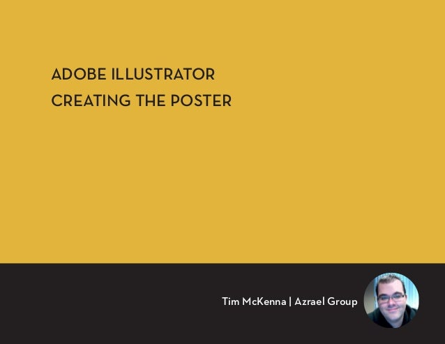 ADOBE ILLUSTRATOR CREATING THE POSTER Tim McKenna | Azrael Group