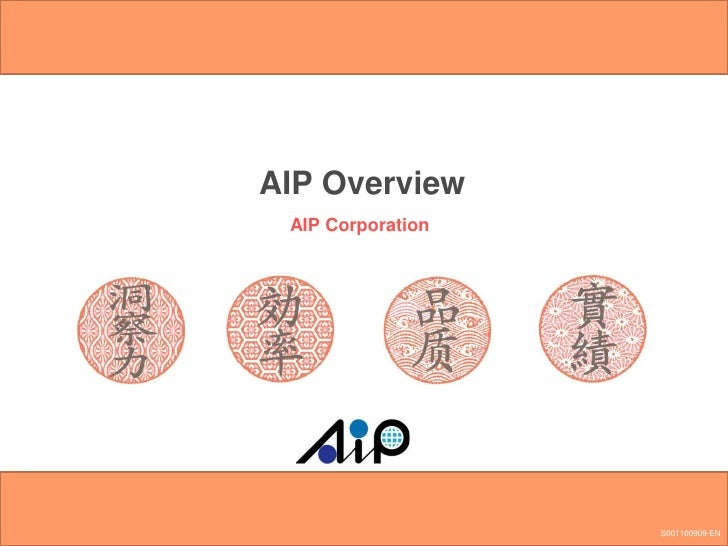 AIP Overview  AIP Corporation                        S001100909-EN