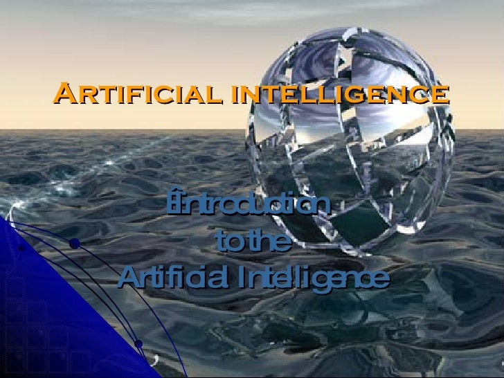 Artificial intelligence  Introduction  to the Artificial Intelligence