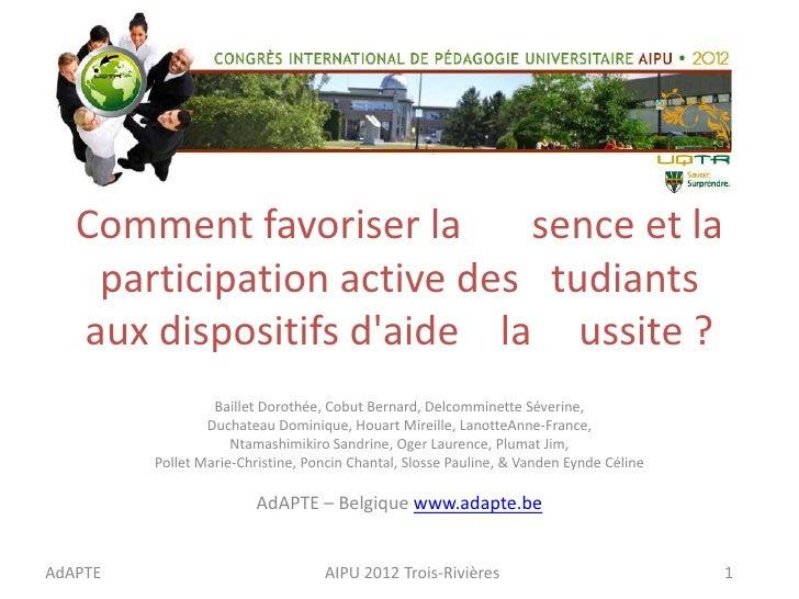 Comment favoriser la     sence et la    participation active des tudiants   aux dispositifs daide la ussite ?             ...