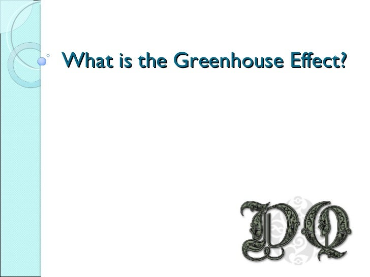 What is the Greenhouse Effect?