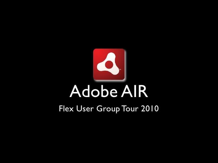 Adobe AIR Flex User Group Tour 2010