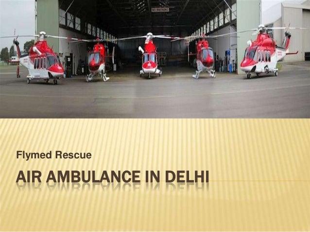 Flymed Rescue  AIR AMBULANCE IN DELHI