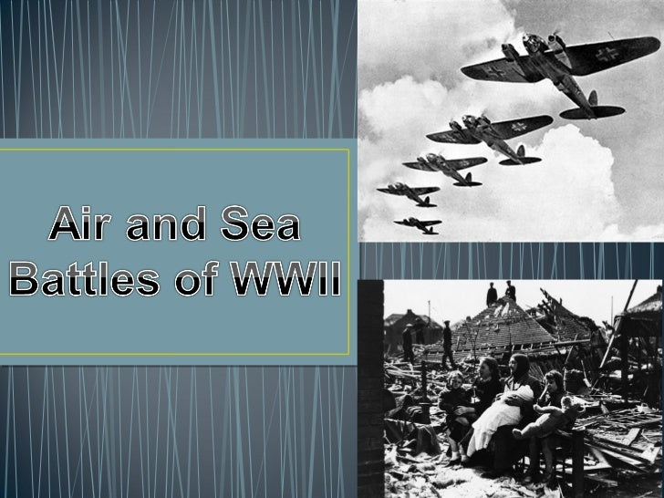 Air and Sea Battles of WWII