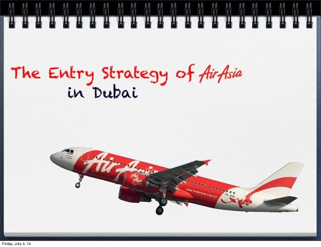 entry strategies of indonesia airasia Airlines, particularly low-cost carriers, will face intense competition from the entry of more players as well as other challenges such as the volatile political.
