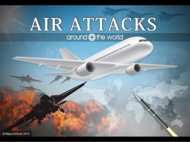 Air Attacks Around the World