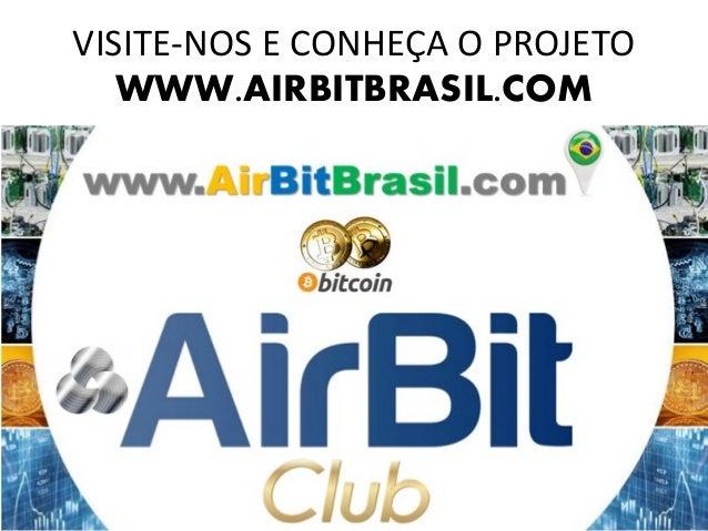 VISITE-NOS E CONHEÇA O PROJETO WWW.AIRBITBRASIL.COM