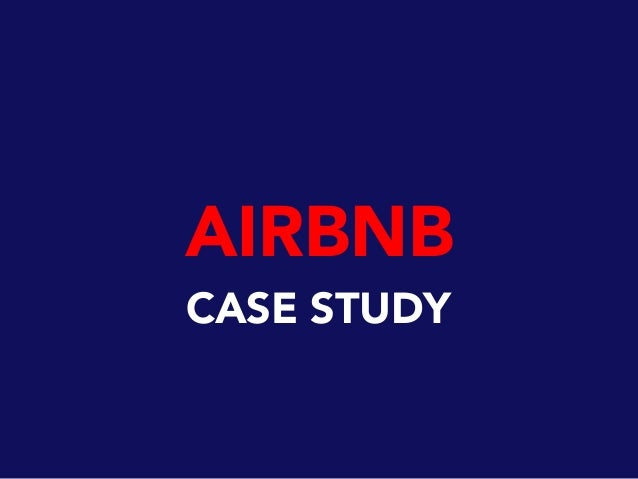 airbnb case study Case study: airbnb scales infrastructure automatically using aws about airbnb airbnb is a community marketplace that allows property owners and travelers to connect with each other for.