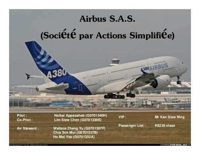 Airbus S.A.S. (Société par Actions Simplifiée) Pilot : Naikal Appasaheb (G0701340H) Co-Pilot : Lim Siew Chen (G0701339E) A...