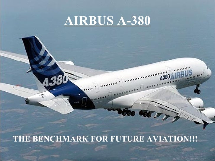 AIRBUS A-380 THE BENCHMARK FOR FUTURE AVIATION!!!