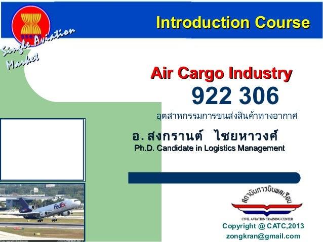 Single AviationSingle AviationMarketMarketAir Cargo IndustryAir Cargo IndustryIntroduction CourseIntroduction Courseอุตสาห...