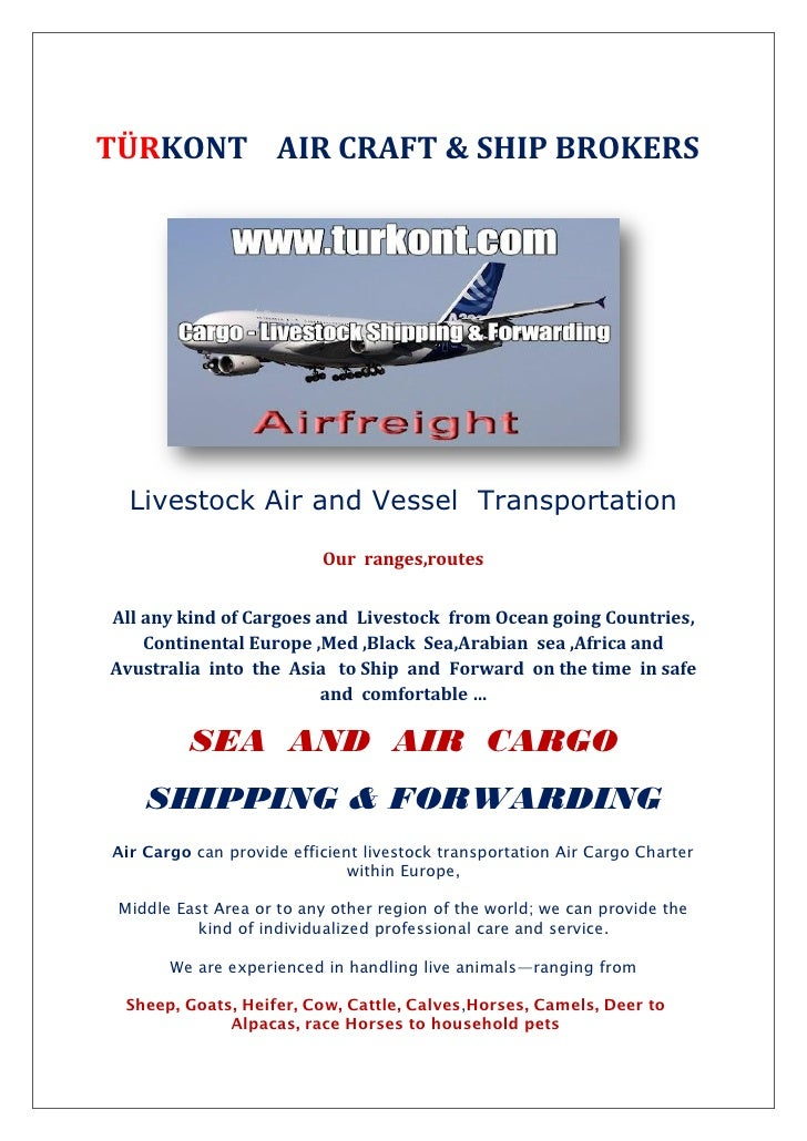 TÜRKONT AIR CRAFT & SHIP BROKERS  Livestock Air and Vessel Transportation                          Our ranges,routesAll an...