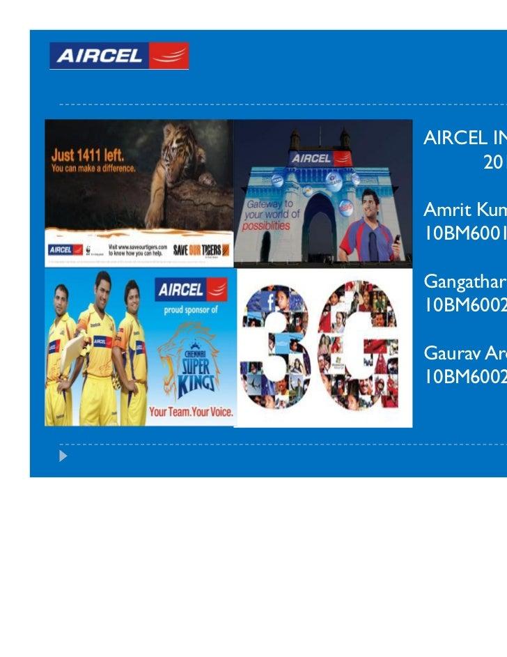 AIRCEL INTERNSHIP      2011Amrit Kumar10BM60010Gangatharaprabu.G10BM60026Gaurav Arora10BM60027