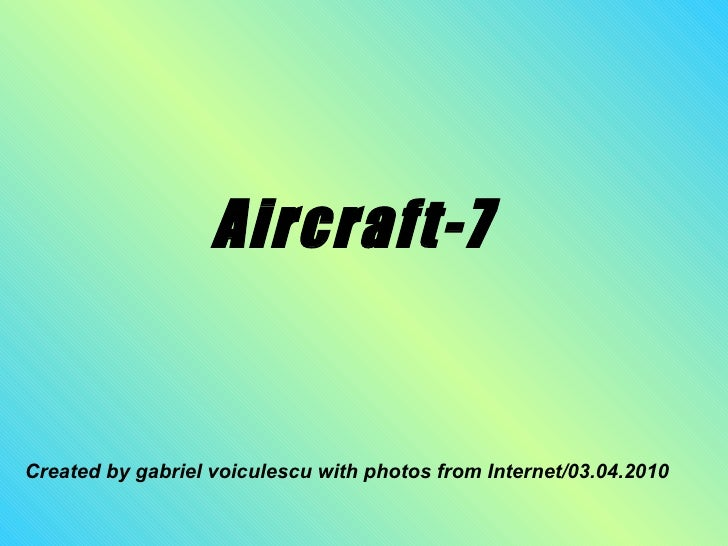 Aircraft-7 Created by gabriel voiculescu with photos from Internet/03.04.2010