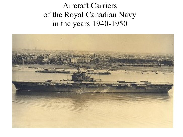 Aircraft Carriers of the Royal Canadian Navy in the years 1940-1950