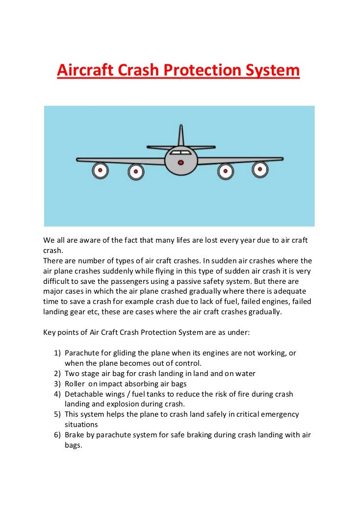 Aircraft Crash Protection SystemWe all are aware of the fact that many lifes are lost every year due to air craftcrash.The...