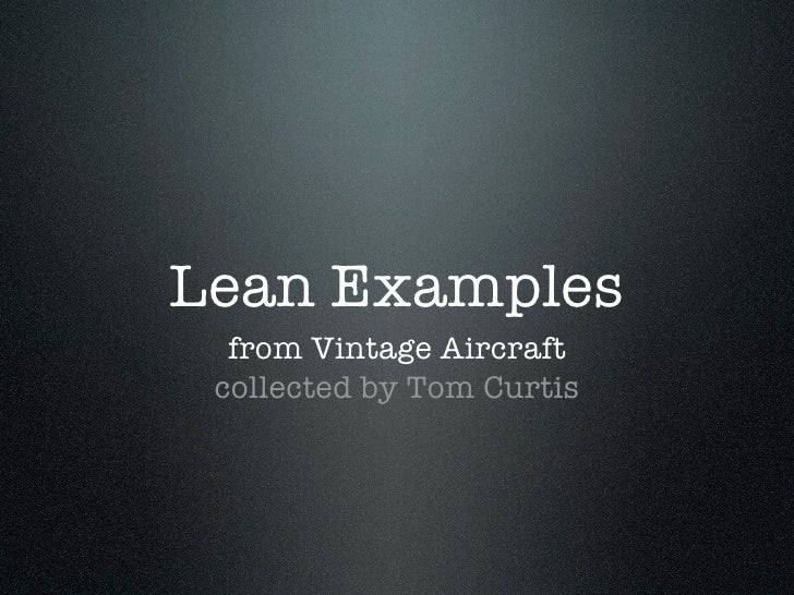 Lean Examples   from Vintage Aircraft  collected by Tom Curtis