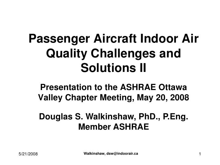 Passenger Aircraft Indoor Air       Quality Challenges and             Solutions II             Presentation to the ASHRAE...