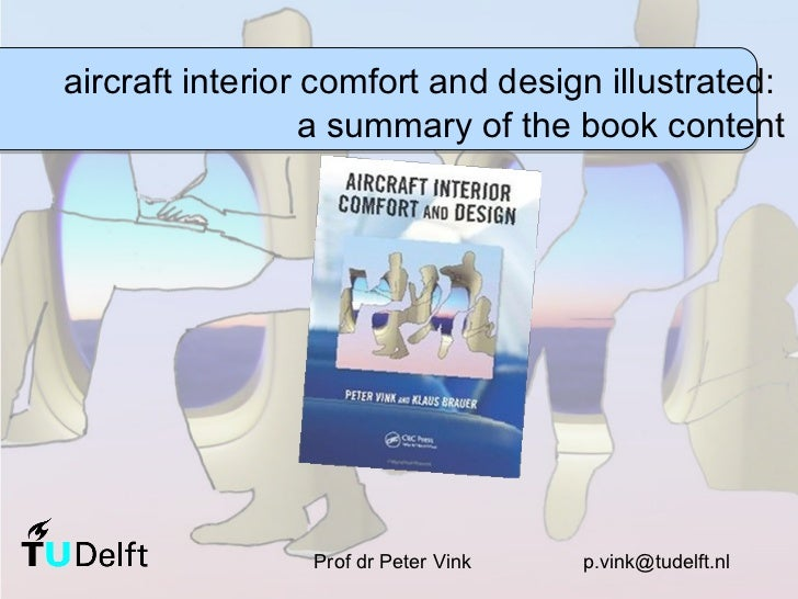 aircraft interior comfort and design illustrated:  a summary of the book content Prof dr Peter Vink  [email_address]
