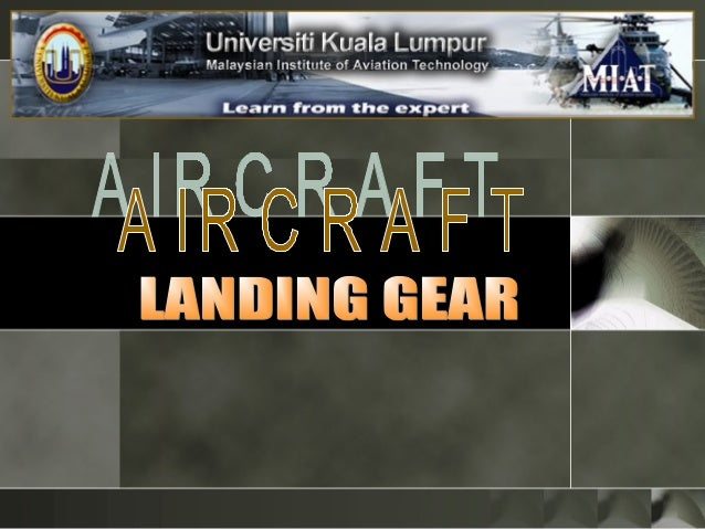 AIRCRAFT LANDING GEAR Function Of a Landing Gear.Function Of a Landing Gear. i. Support the static load of an aircraft on ...