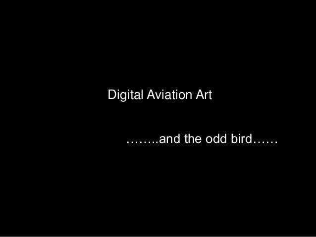 Digital Aviation Art ……..and the odd bird……
