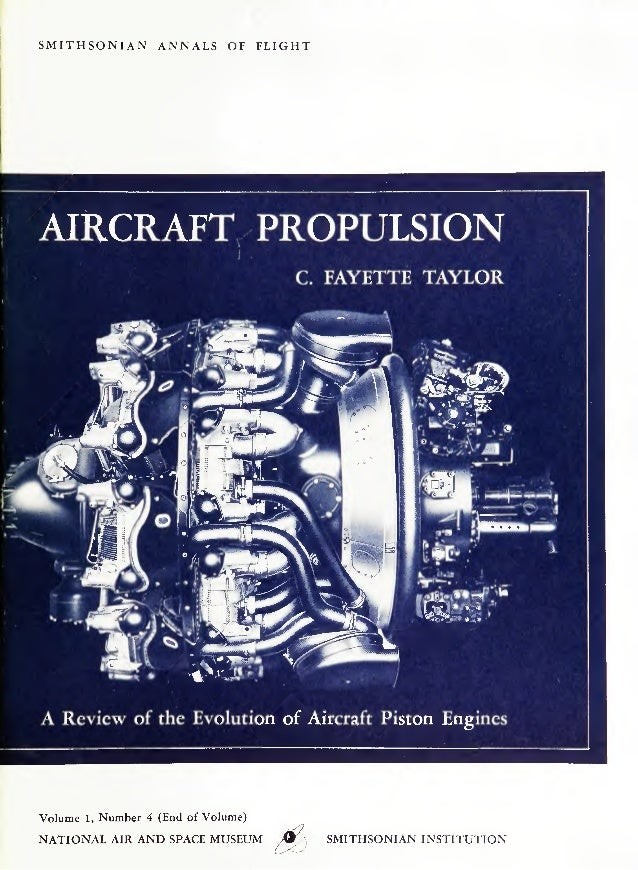 "SMITHSONIAN  ANNALS OF  FLIGHT  AIRCRAFT PROPULSION C FAYETTE TAYLOR  ""iP%L~^»^ *7  0 *.».  tfnm^t.  ""•SI  if' #s$j?M _•*•..."