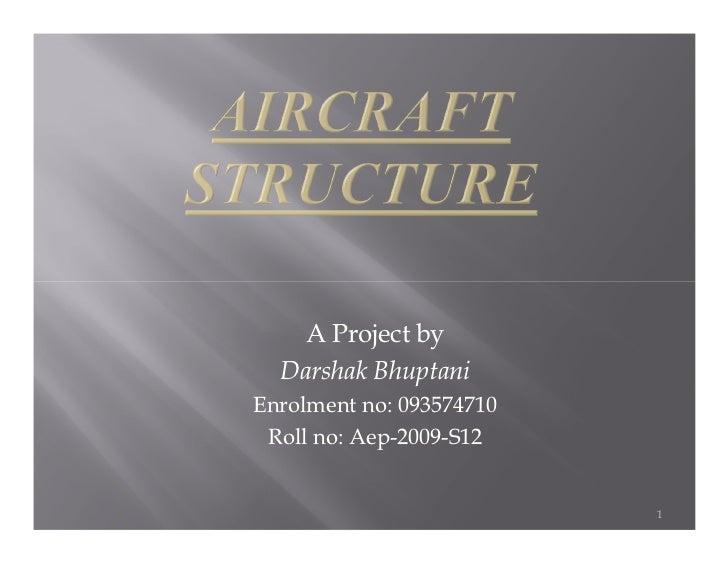 A Project by  Darshak BhuptaniEnrolment no: 093574710 Roll no: Aep-2009-S12                          1